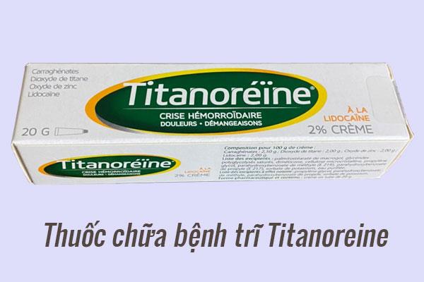 Thuốc điều trị bệnh trĩ Titanoreine